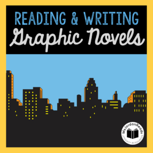 Reading & Writing Graphic Novels | Exploring graphic novels as a genre and student tools for writing their own graphic novels