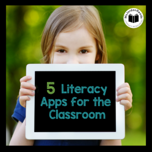 Five of My Favorite Literacy iPad Apps | Some of my favorite reading and writing iPad apps for the classroom.