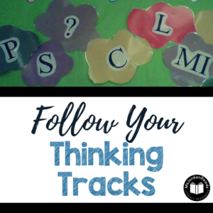 Introducing Thinking Tracks for Comprehension | Follow Your Thinking Tracks | Activities, posters, and graphic organizers to support comprehension of fiction and non-fiction texts.