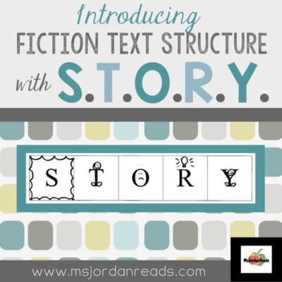 Introducing Fiction Text Structure with S.T.O.R.Y (MsJordanReads).