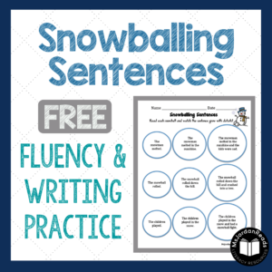 Snowballing Sentences | Activity for expanding writing sentences to include details and reading with fluency phrasing. | FREE RESOURCE