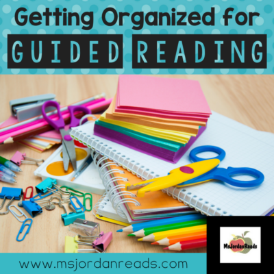 Getting Organized for Guided Reading