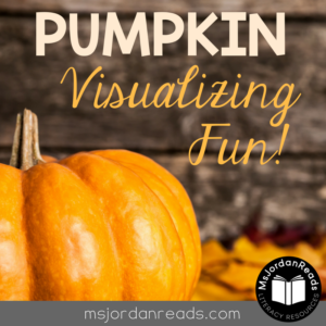 Pumpkin Visualizing Fun | A fun activity to help your students practice visualizing for the fall season (@MsJordanReads)