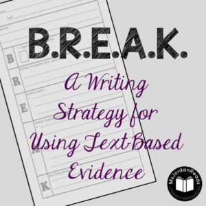 Using BREAK Strategy for Reading Responses | Using Text-Based Evidence in Written Responses