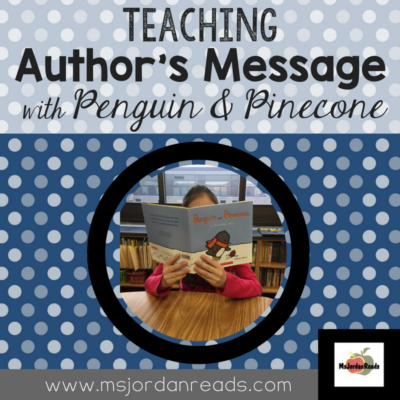 Teaching Author's Message with Penguin and Pinecone (@MsJordanReads)