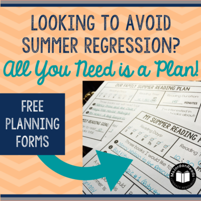 "Dreading Summer Regression? All You Need is a Plan! | A blog post sharing ideas for avoiding summer regression. Includes free summer reading planning forms for teachers and parents hoping to avoid the ""summer slide."""