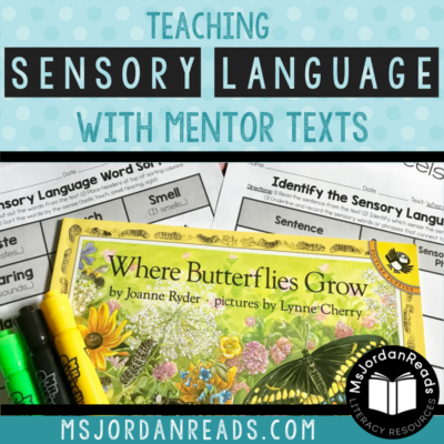 Teaching Sensory Language with Mentor Texts – Where Butterflies Grow